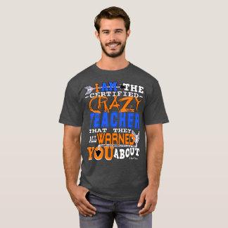 Profesor loco certificado divertido camiseta