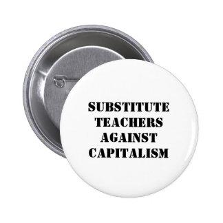 profesores sustituto contra capitalismo chapa redonda de 5 cm