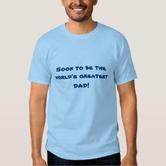 """¡""""Pronto ser el papá más grande del mundo! """" Camiseta"""
