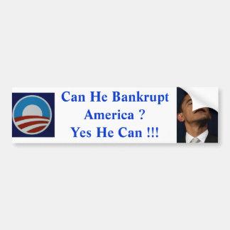 ¿Puede él arruinar América? ¡Él puede sí!! Pegatina Para Coche