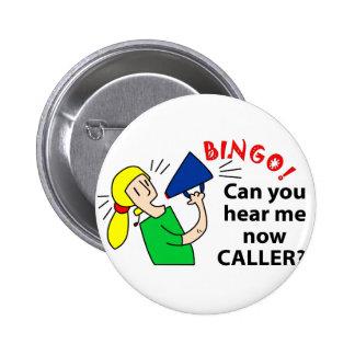 ¿Puede usted ahora oírme visitante del bingo? Chapa Redonda De 5 Cm