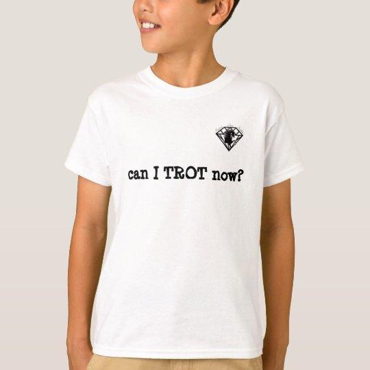 ¿puedo ahora TROTAR? Camiseta
