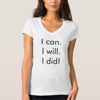 """""""Puedo. Lo voy a hacer. Hice!"""" Camiseta"""