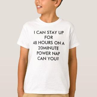 PUEDO PERMANECER PARA ARRIBA POR 48 HORAS EN Un Camiseta