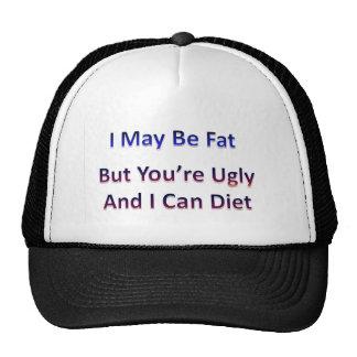 Puedo ser gordo… pero usted es feo y puedo adietar gorras de camionero