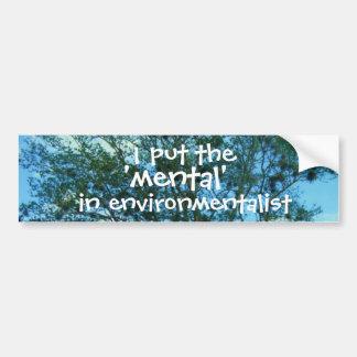 """Puse el """"mental"""" en pegatina del ecologista pegatina para coche"""