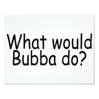 Qué Bubba haría Invitación 10,8 X 13,9 Cm