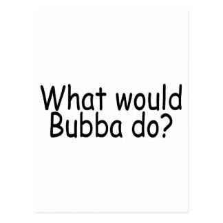 Qué Bubba haría Postal