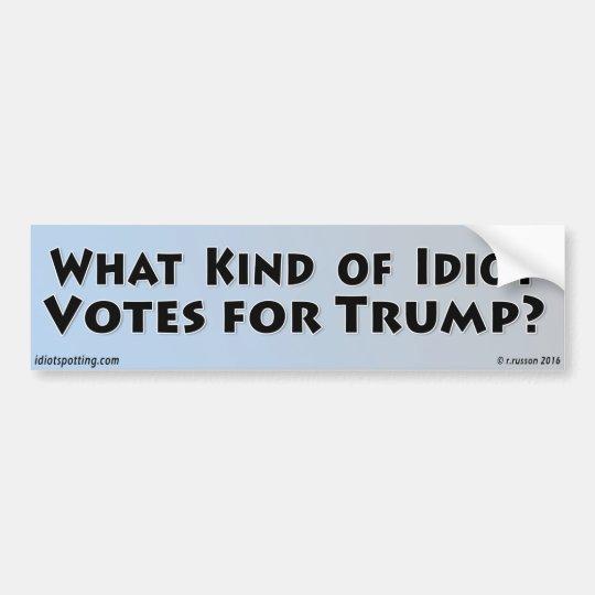 ¿Qué clase de idiota vota por triunfo? Pegatina Para Coche