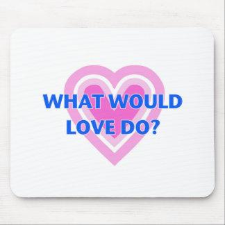 ¿Qué el amor haría? Alfombrilla De Ratón