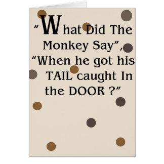 """""""Qué hizo el mono diga"""" la tarjeta de felicitación"""