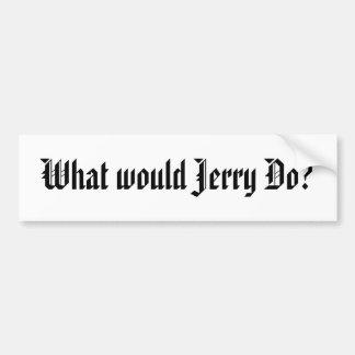 ¿Qué Jerry haría? Pegatina Para Coche