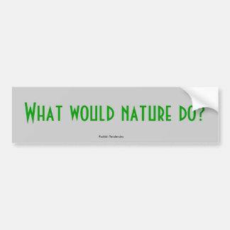 ¿Qué la naturaleza haría? , Tendencias traviesas Pegatina De Parachoque