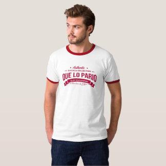 Que Lo Pario Camiseta