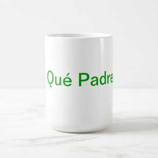 Que Padre Coffee Mug