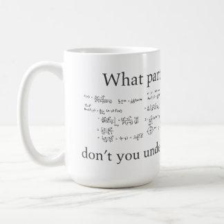 ¿Qué parte usted no entiende? Matemáticas divertid Tazas De Café