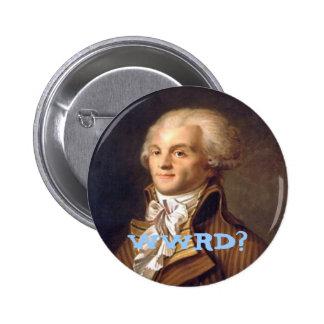 ¿Qué Robespierre haría? Chapa Redonda De 5 Cm