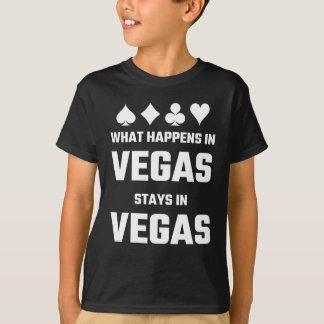 Qué sucede en las estancias de Vegas en Vegas Camiseta