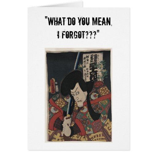 """Qué usted significan, olvidé???"" tarjeta de felic"