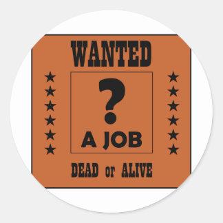 ¡Querido… un trabajo! Pegatina Redonda