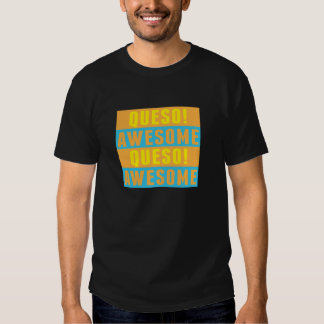 ¡Queso Awesomeness! Camisetas