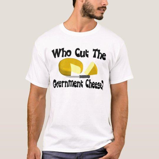 Queso del gobierno camiseta