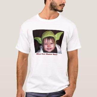 ¿Quién ahora es su amo? Camiseta