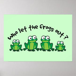 ¿Quién dejó las ranas hacia fuera? Posters