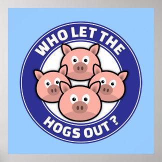 Quién dejó los cerdos hacia fuera póster