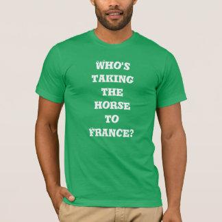 ¿Quién está llevando el caballo Francia? Camiseta