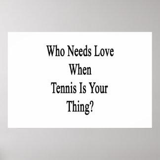 Quién necesita amor cuando el tenis es su cosa póster