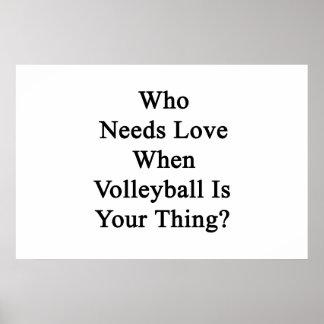Quién necesita amor cuando el voleibol es su cosa póster