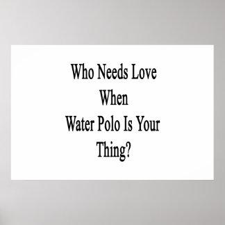 Quién necesita amor cuando el water polo es su póster