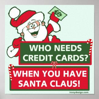 ¿Quién necesita tarjetas de crédito? Santa Póster