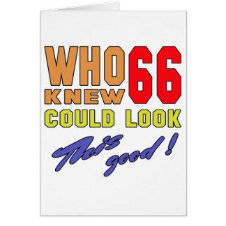 ¡Quién sabía 66 podrían mirar bueno esto! Tarjeta De Felicitación