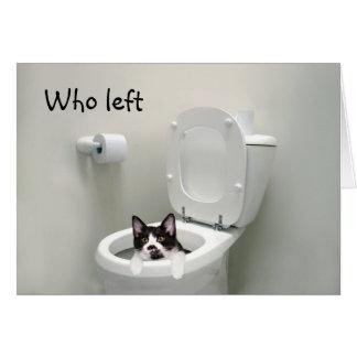 ¿Quién salió del asiento de inodoro para arriba? Tarjeta De Felicitación