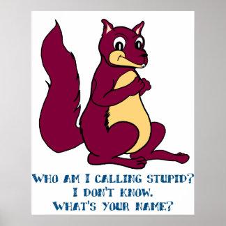 ¿Quién son yo que llama estúpido Posters