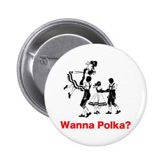 ¿Quiera a la polca? Camiseta de Oktoberfest Pin