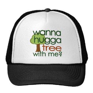 ¿Quiera al árbol de Hugga conmigo? Gorras