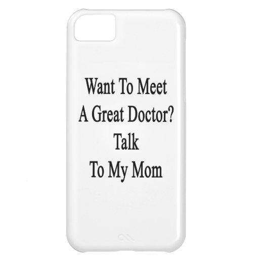 Quiera encontrar a un gran doctor Talk To My Mom