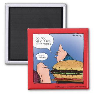 ¿Quiera las fritadas con eso? Dibujo animado Imanes