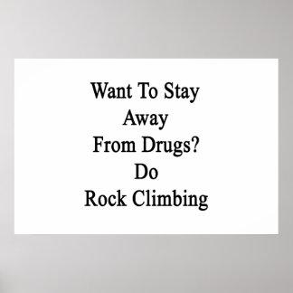 Quiera permanecer lejos de las drogas hacen la póster