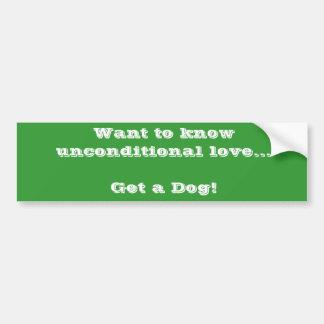 Quiera saber amor incondicional… ¡Consiga un perro Pegatina Para Coche