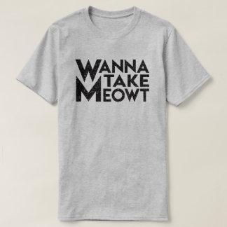 """Quiera tomar camiseta del gato de Meowt"""