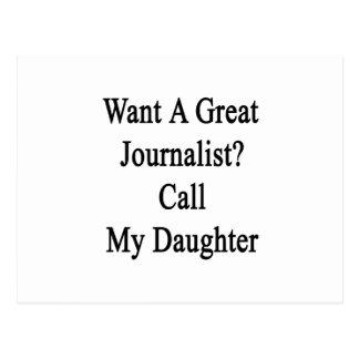 Quiera una gran llamada del periodista mi hija