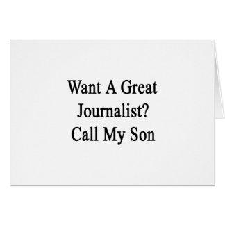 Quiera una gran llamada del periodista mi hijo