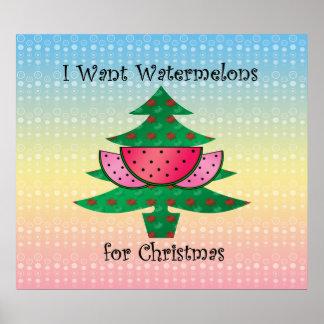Quiero las sandías para el navidad en el arco iris póster