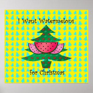Quiero las sandías para el navidad póster