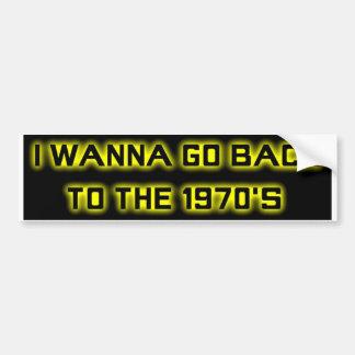 Quiero volver a los años 70 - PARACHOQUE STICKER-3 Pegatina Para Coche