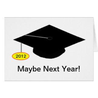 Quizá el próximo año tarjeta 2012 del graduado